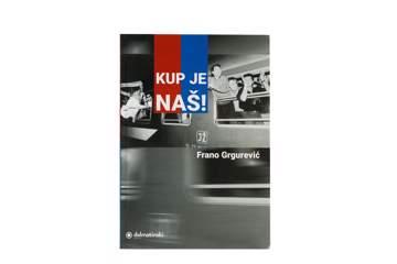 """Picture of Knjiga """"Kup je naš!"""""""